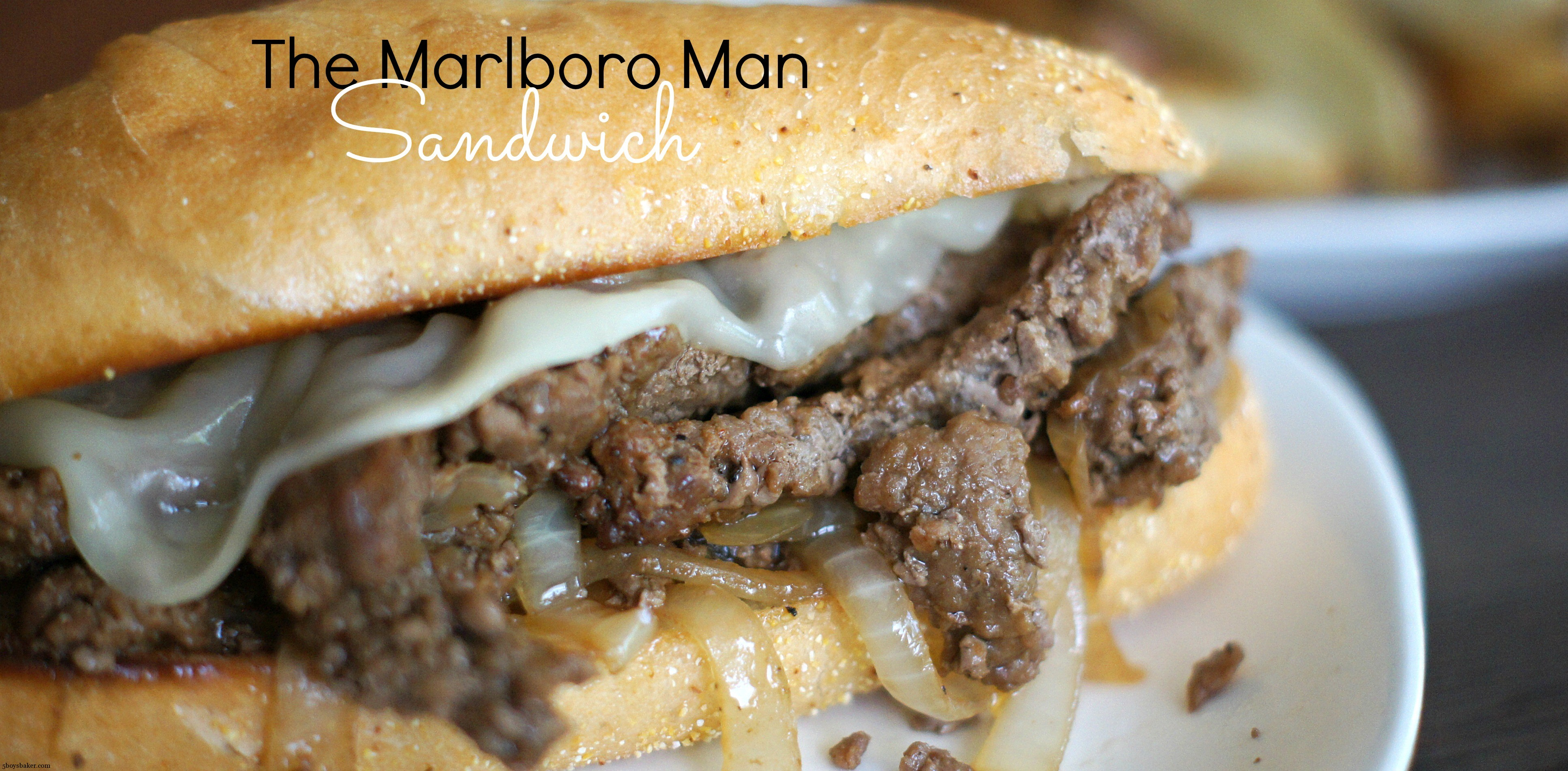 The Marlboro Man Sandwich - 5 Boys Baker